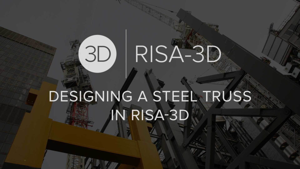 Designing a Steel Truss in RISA 3 D