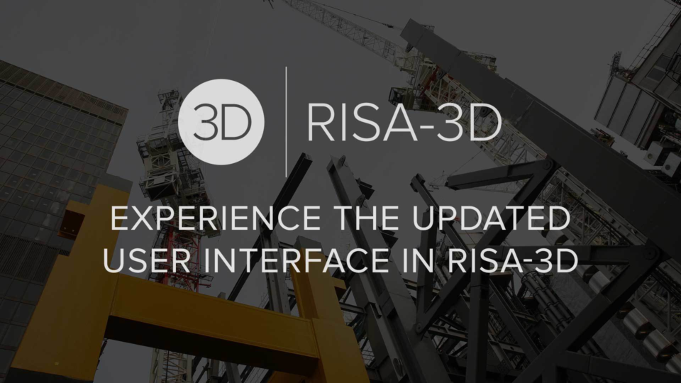 Experience the Updated User Interface in RISA 3 D