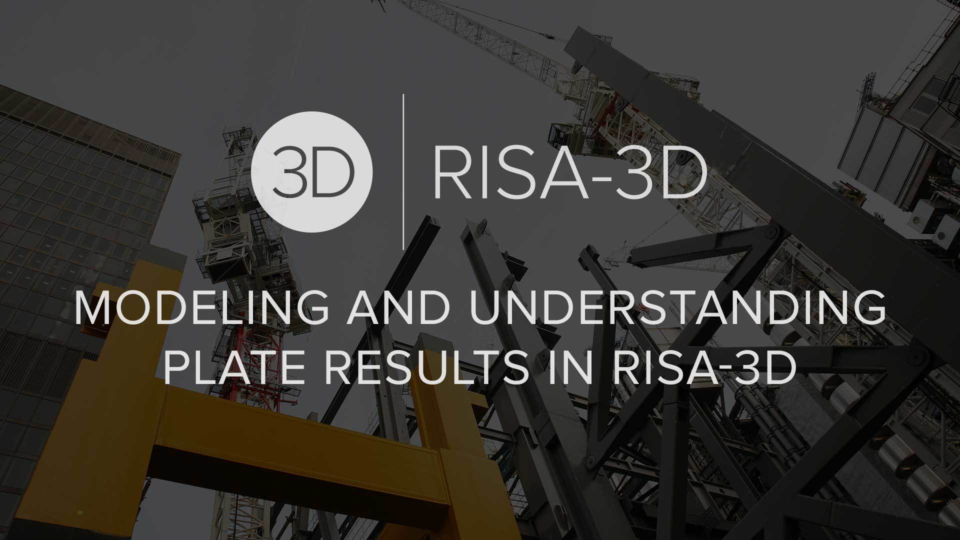 Modeling and Understanding Plate Results in RISA 3 D