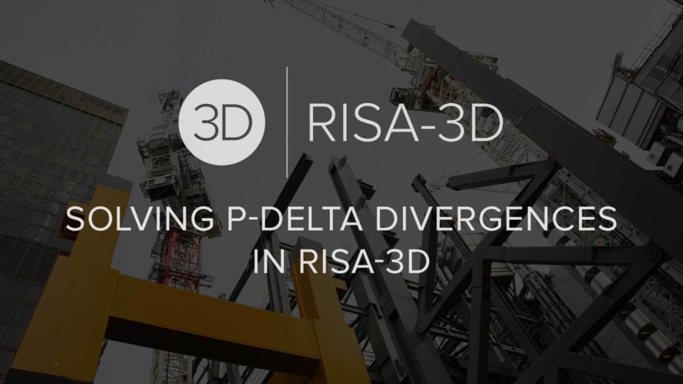 Solving P Delta Divergences in RISA 3 D