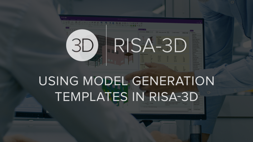 Using Model Generation Templates in RISA 3 D